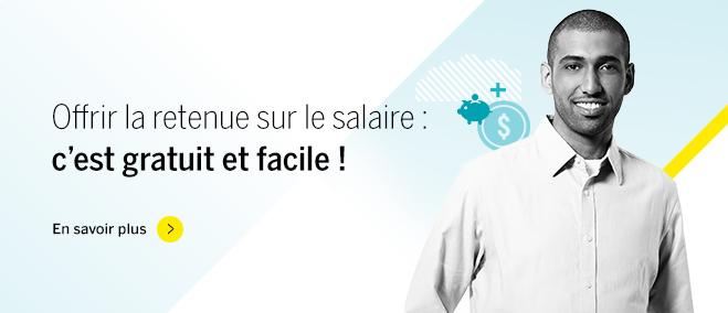 Offrir la retenue sur le salaire : c'est gratuit et facile!