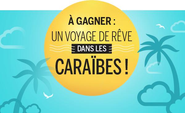À gagner: un voyage de rêve dans les Caraïbes!